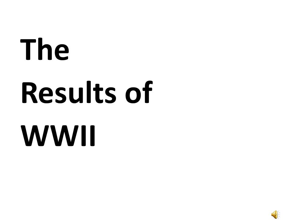 The Results of WWII