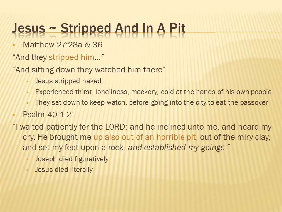 " Matthew 27:28a & 36 ""And they stripped him..."" ""And sitting down they watched him there""  Jesus stripped naked.  Experienced thirst, loneliness, m"