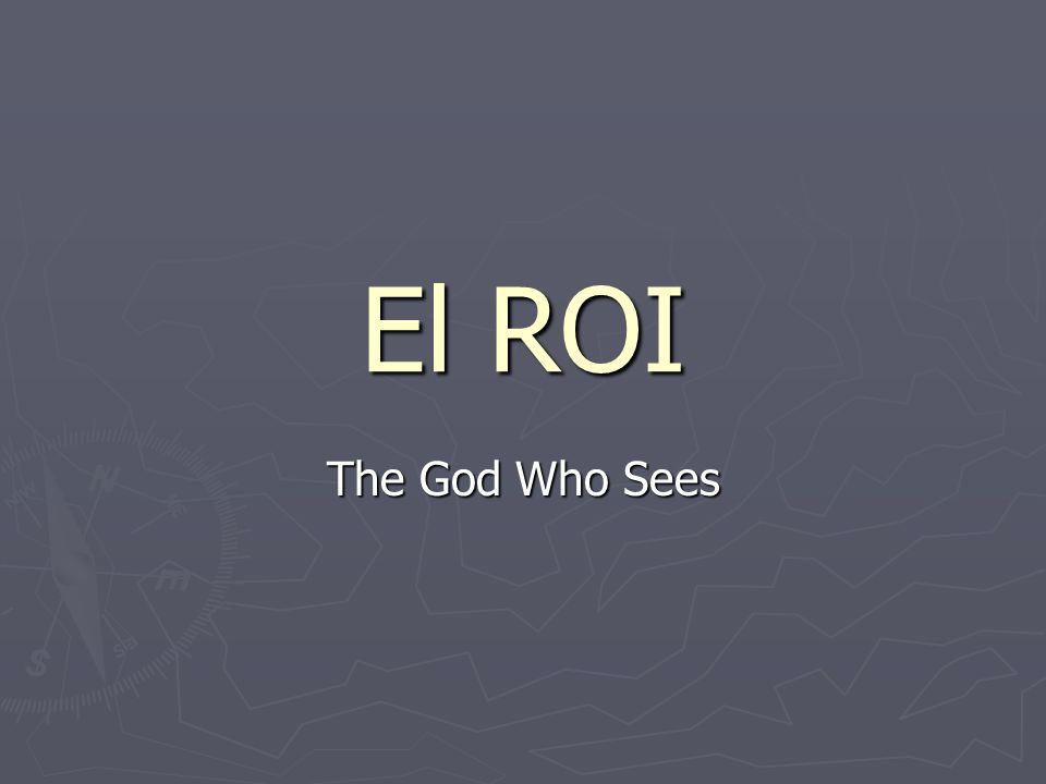 El ROI The God Who Sees