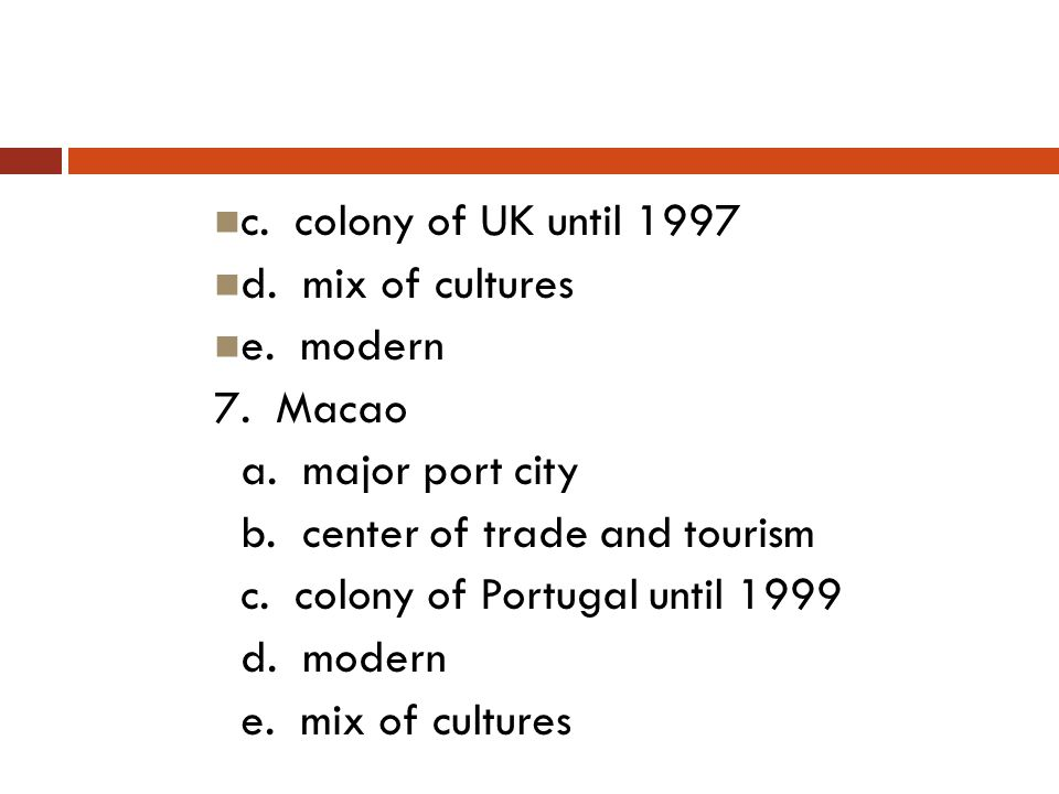 c. colony of UK until 1997 d. mix of cultures e.