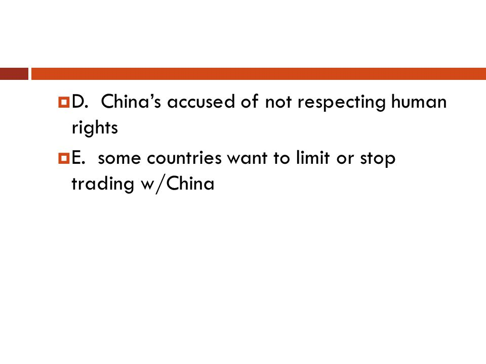  D. China's accused of not respecting human rights  E.