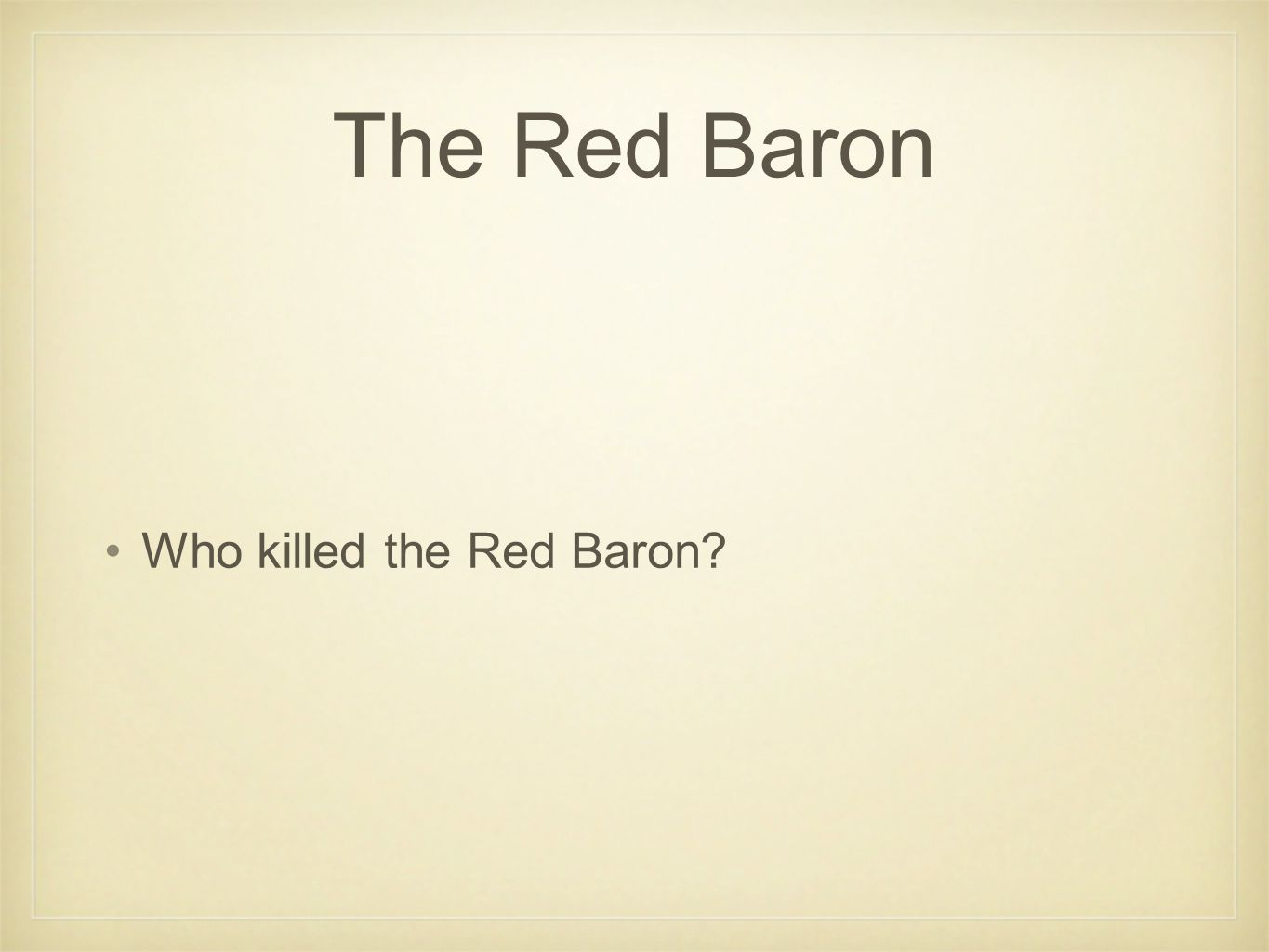 The Red Baron Who killed the Red Baron