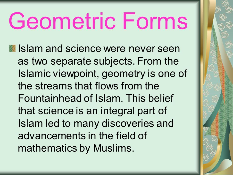 Geometric Forms Islam and science were never seen as two separate subjects.