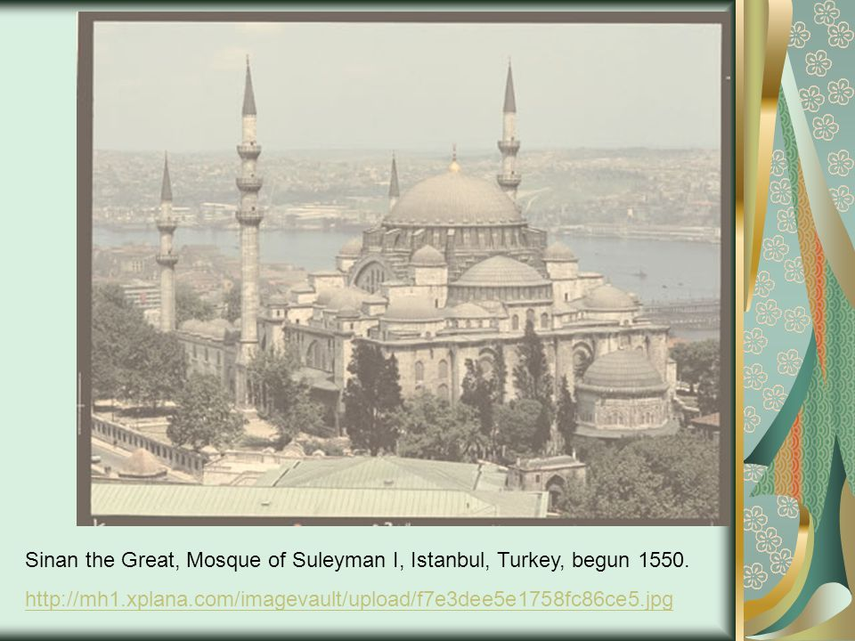Sinan the Great, Mosque of Suleyman I, Istanbul, Turkey, begun 1550.