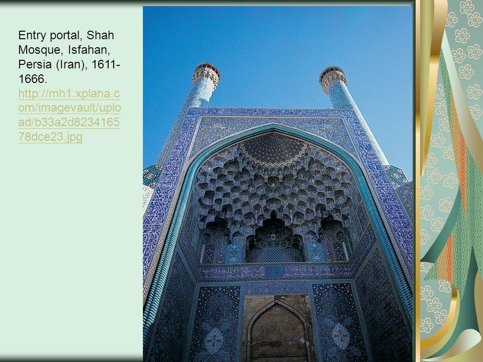 Entry portal, Shah Mosque, Isfahan, Persia (Iran), 1611- 1666.
