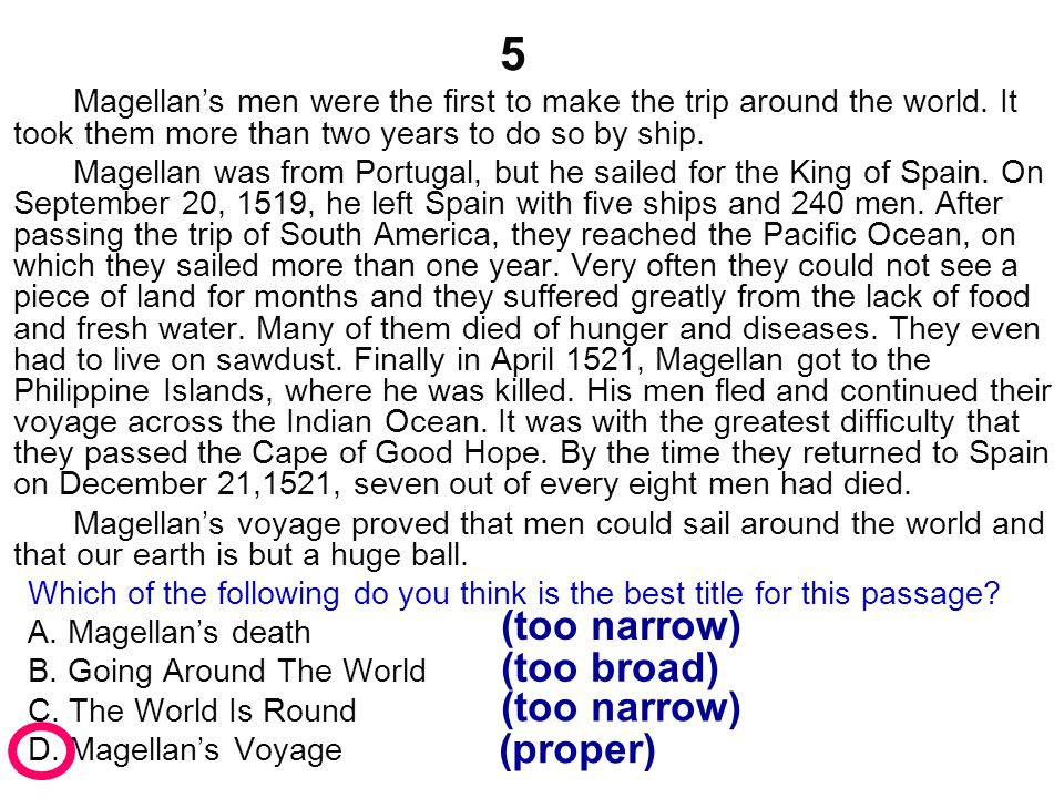 ① Magellan's men were the first to make the trip around the world.