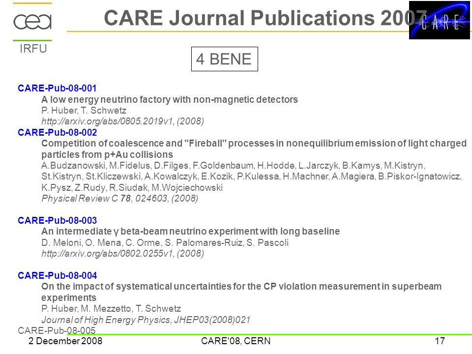 IRFU 2 December 2008CARE'08, CERN17 CARE Journal Publications 2007 CARE-Pub-08-001 A low energy neutrino factory with non-magnetic detectors P. Huber,