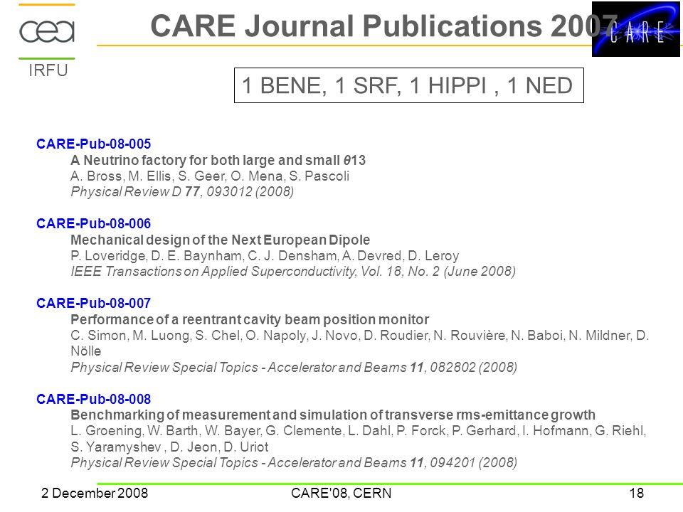 IRFU 2 December 2008CARE'08, CERN18 CARE Journal Publications 2007 CARE-Pub-08-005 A Neutrino factory for both large and small θ13 A. Bross, M. Ellis,