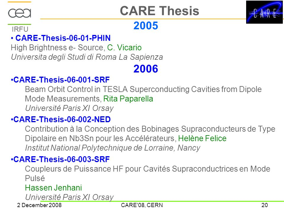 IRFU 2 December 2008CARE 08, CERN20 CARE Thesis 2005 CARE-Thesis-06-01-PHIN High Brightness e- Source, C.