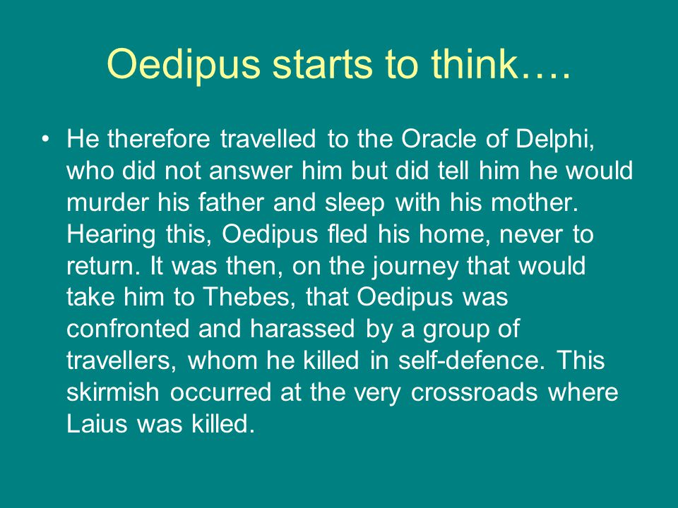 Oedipus starts to think….