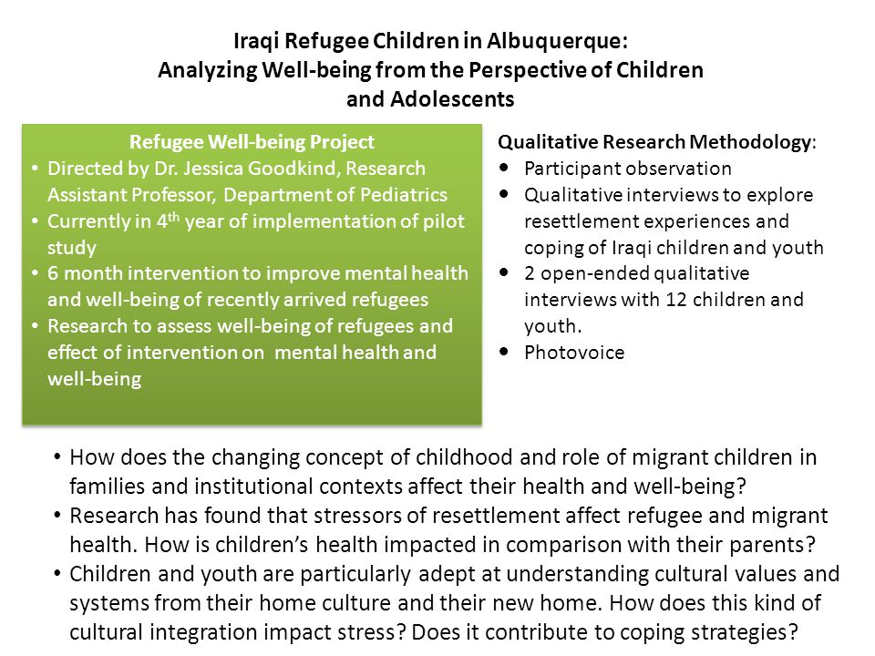 Implications of Ethnographic Research on Health and Well-being of Children Research the perspective of youth and children on processes, policies, interactions with providers, health care institutions, schools and other institutions.