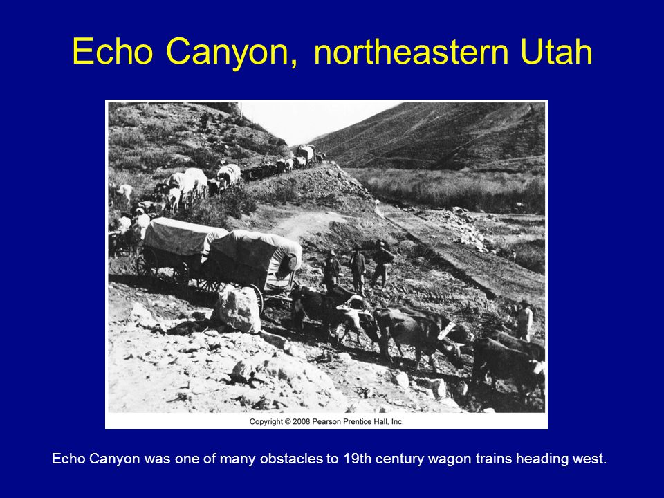 Echo Canyon, northeastern Utah Echo Canyon was one of many obstacles to 19th century wagon trains heading west.
