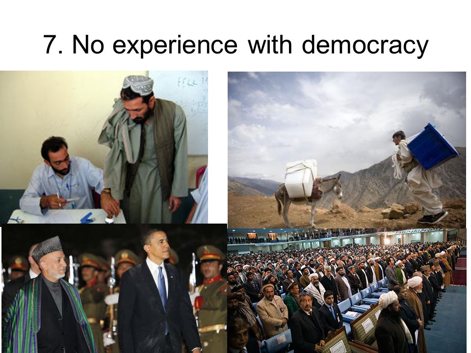 7. No experience with democracy