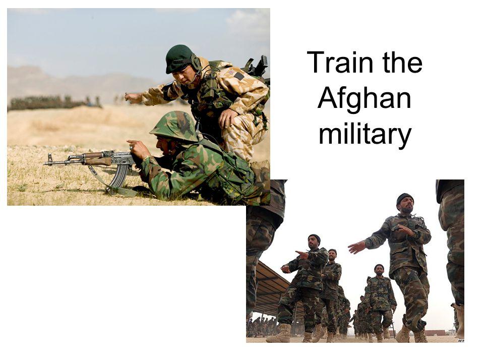 Train the Afghan military