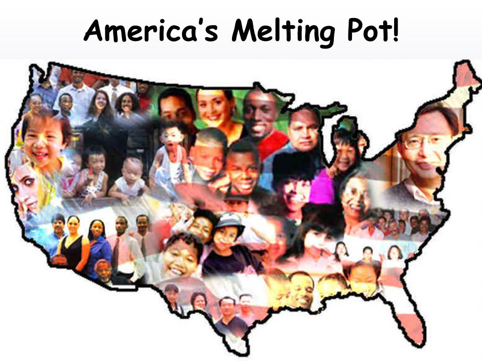 America's Melting Pot!