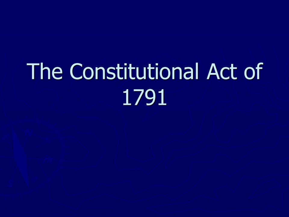The Constitutional Act of 1791
