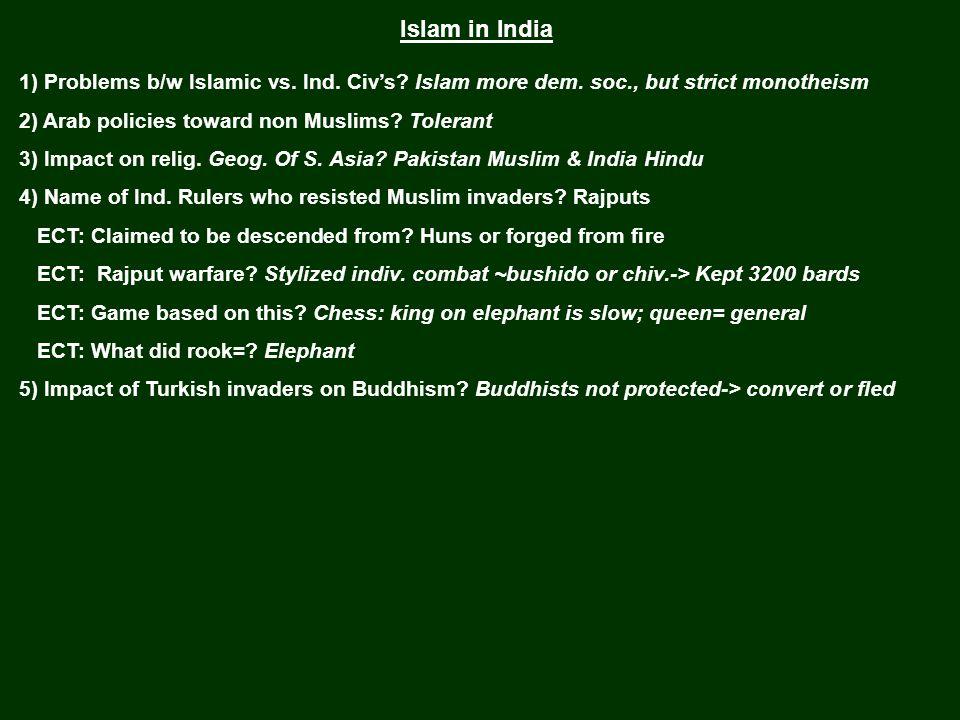 Islam in India 1) Problems b/w Islamic vs. Ind. Civ's.