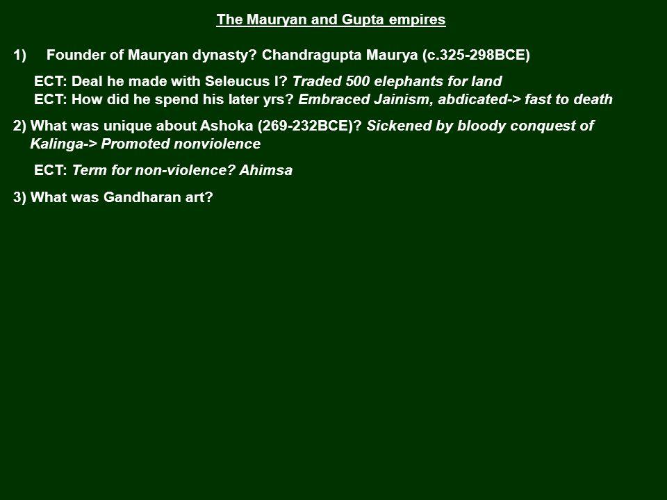 The Mauryan and Gupta empires 1) Founder of Mauryan dynasty.