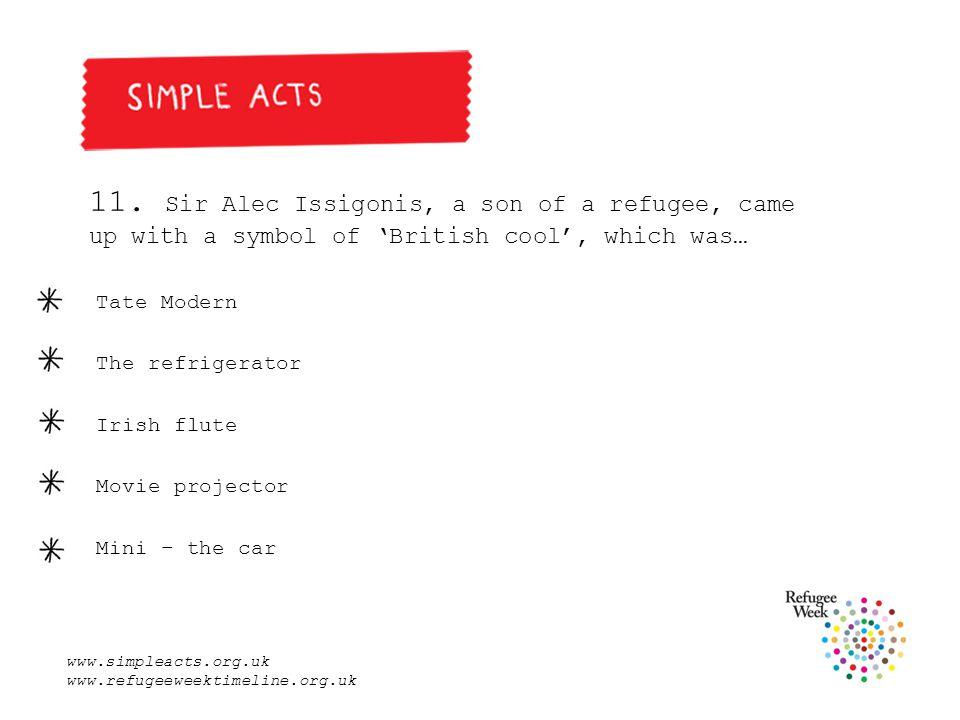 www.simpleacts.org.uk www.refugeeweektimeline.org.uk 11.