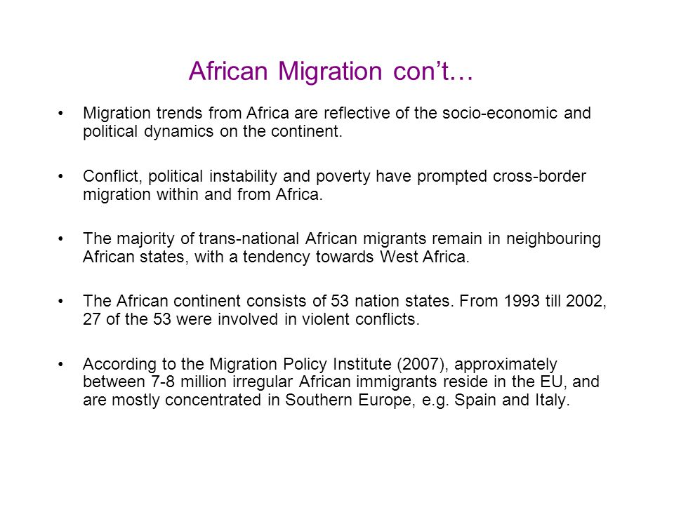 African Migration con't… Migration trends from Africa are reflective of the socio-economic and political dynamics on the continent.
