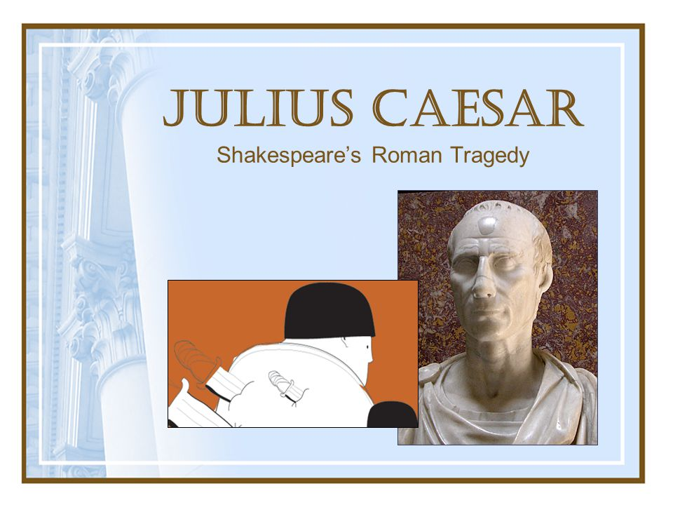 Julius Caesar Shakespeare's Roman Tragedy