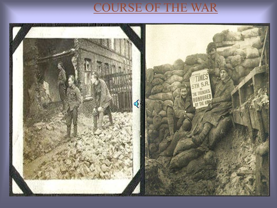 COURSE OF THE WAR. GERMANY attacked PARIS.