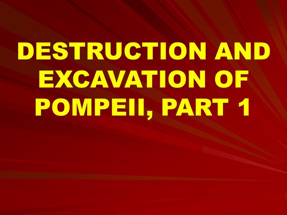 DESTRUCTION AND EXCAVATION OF POMPEII, PART 1