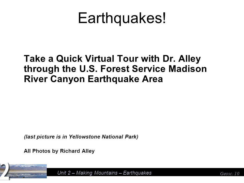 Unit 2 – Making Mountains – Earthquakes Geosc. 10 Earthquakes.