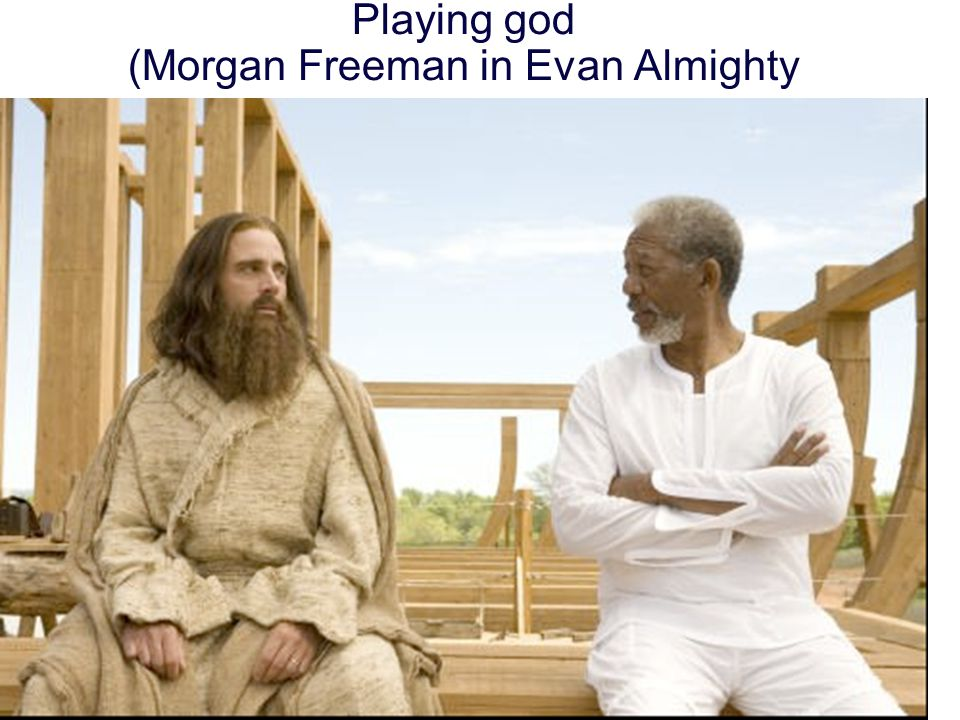 Playing god (Morgan Freeman in Evan Almighty