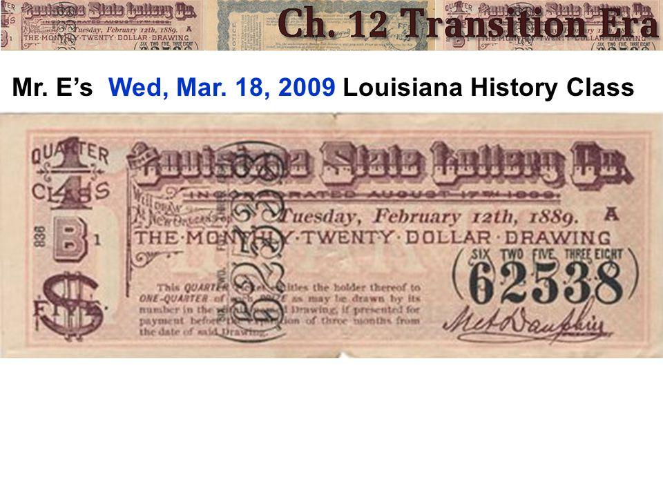 Mr. E's Wed, Mar. 18, 2009 Louisiana History Class
