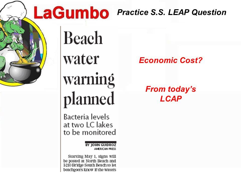 Practice S.S. LEAP Question Economic Cost From today's LCAP