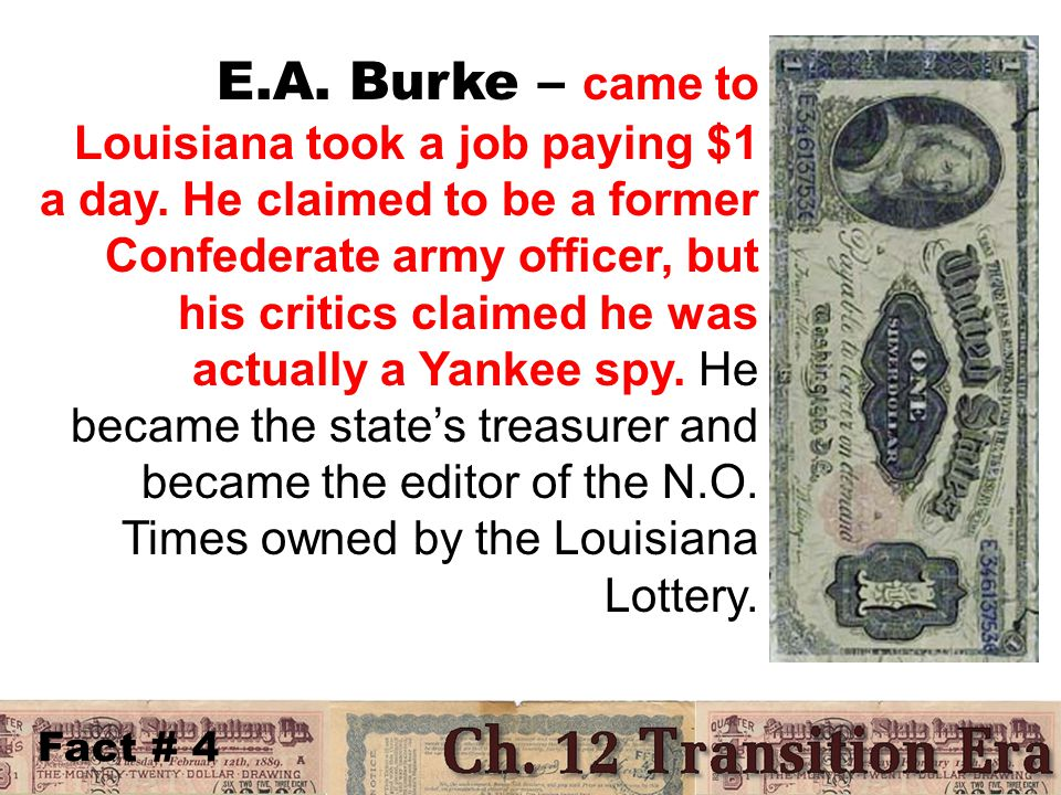 Fact # 4 E.A. Burke – came to Louisiana took a job paying $1 a day.