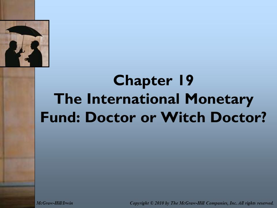19-12 The World Bank The World Bank's job is to finance growth enabling investment in the poor countries of the world.