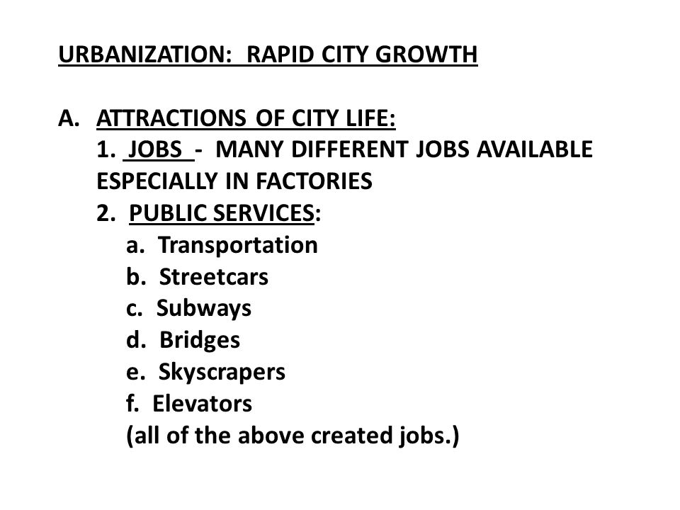 URBANIZATION: RAPID CITY GROWTH A.ATTRACTIONS OF CITY LIFE: 1.