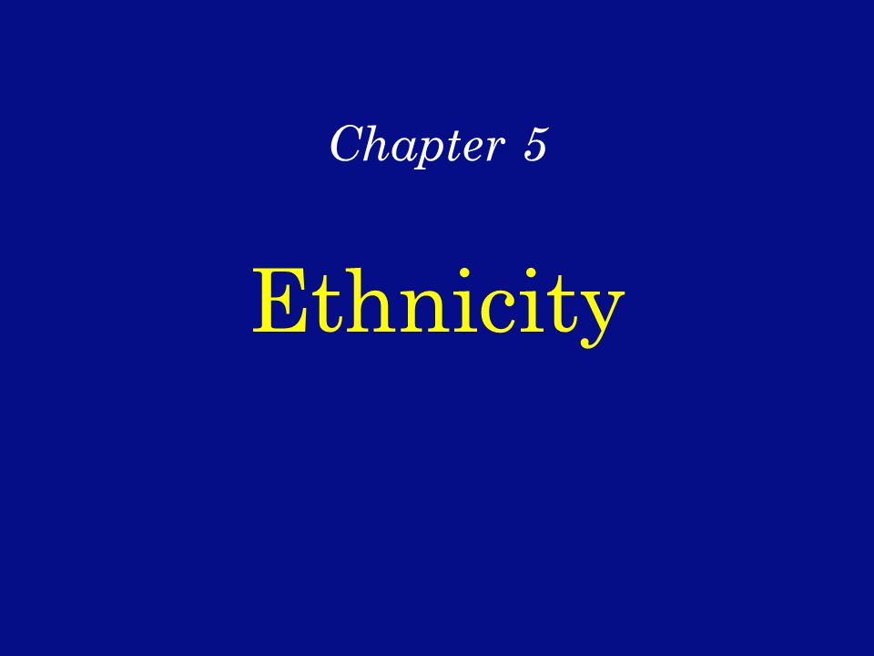 Chapter 5 Ethnicity
