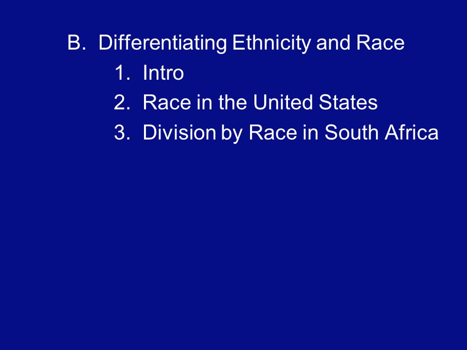 B. Differentiating Ethnicity and Race 1. Intro 2.