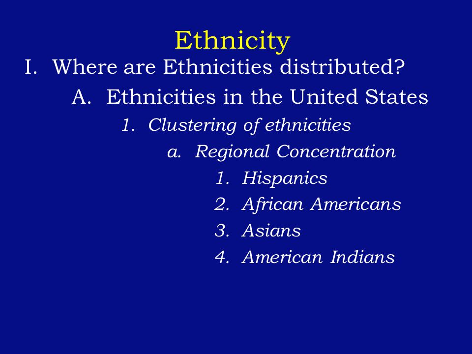 Ethnicity b.Concentration of Ethnicities in Cities 1.