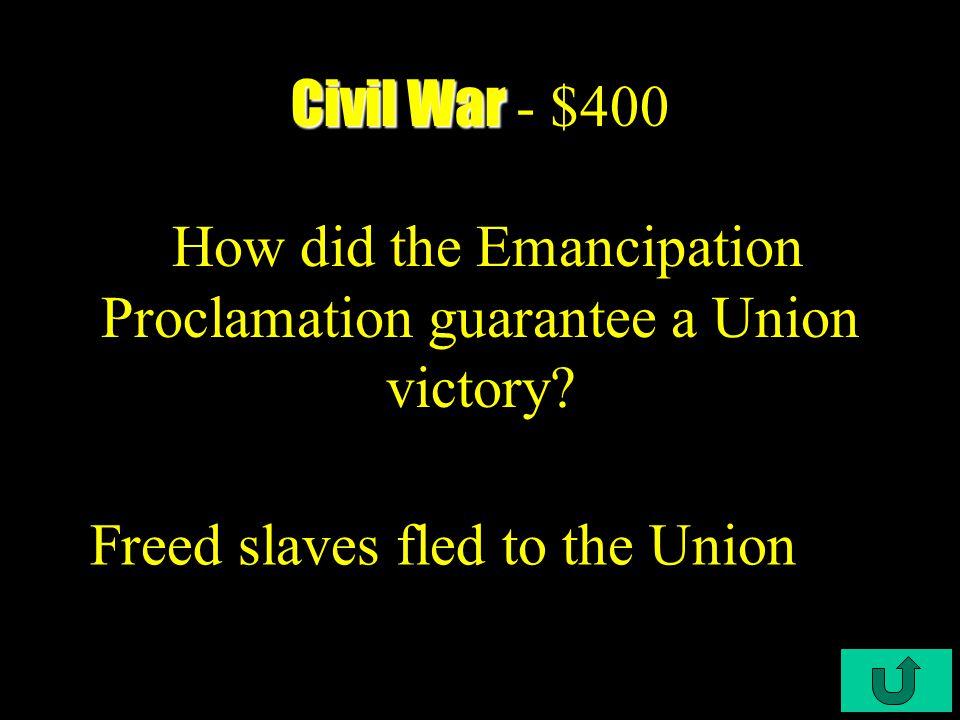 C4-$300 Civil War Civil War - $300 The Union Strategy was 6 fold.