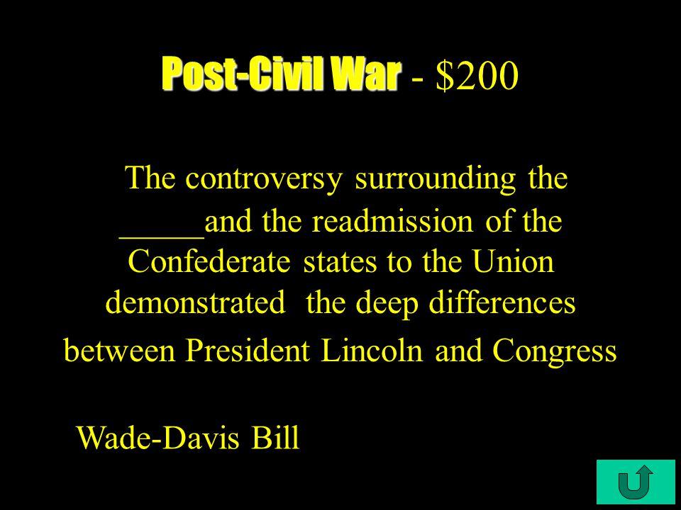 C4-$100 Post-Civil War Post-Civil War - $100 Clara Barton launched this National Organization in 1881.