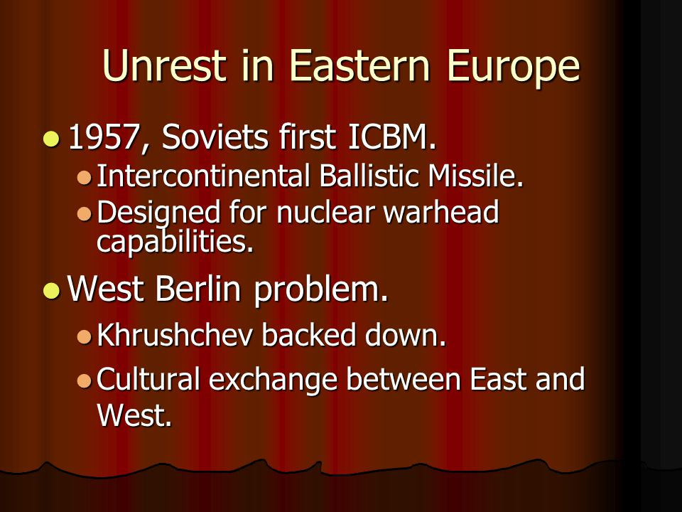 Unrest in Eastern Europe 1957, Soviets first ICBM.