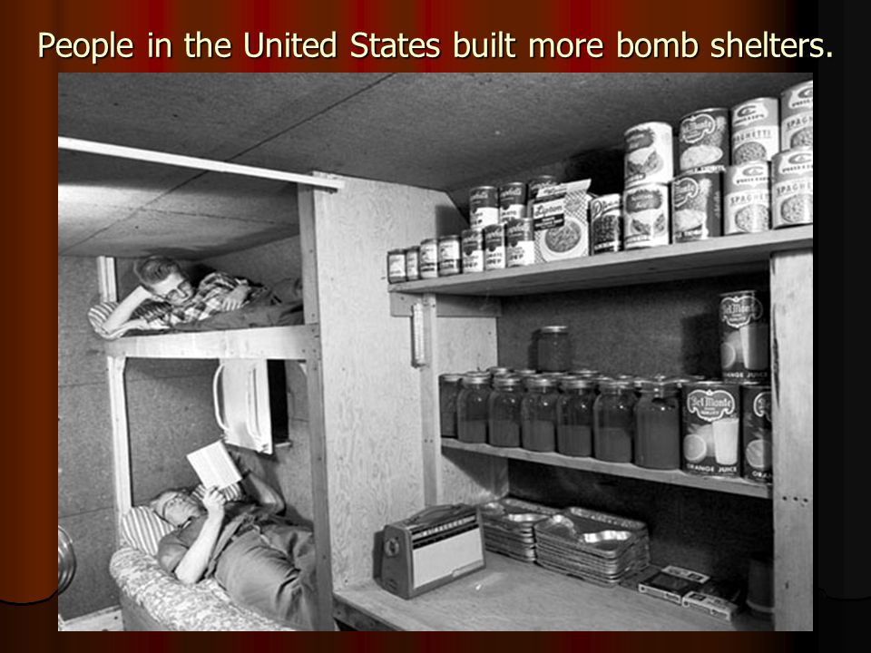 People in the United States built more bomb shelters.