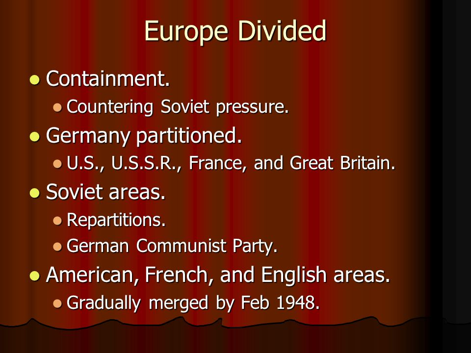 Europe Divided Containment. Containment. Countering Soviet pressure.
