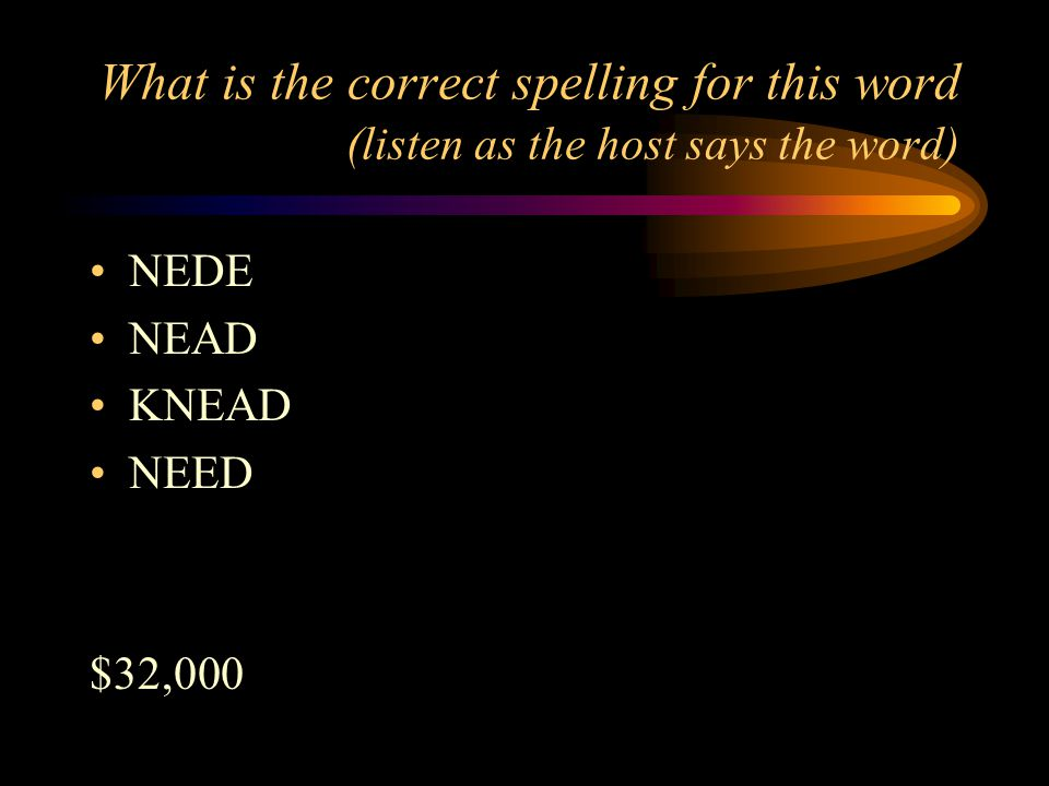 What is the correct spelling for this word (listen as the host says the word) B. SNEAK