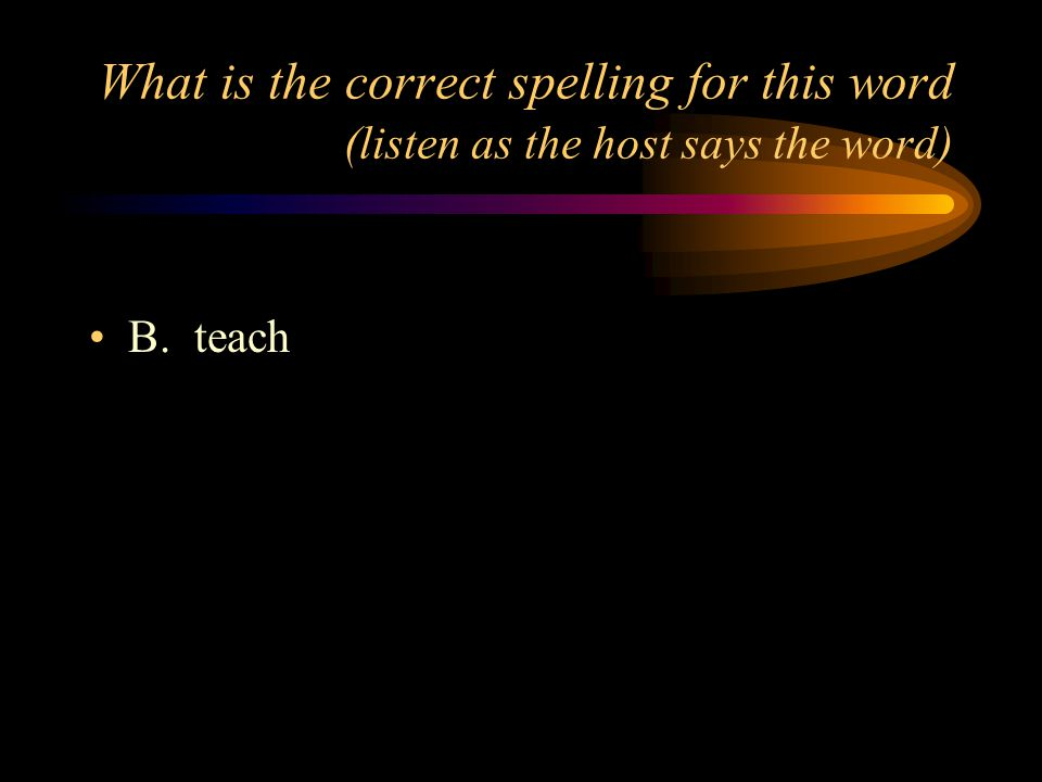 What is the correct spelling for this word (listen as the host says the word) A. FREED