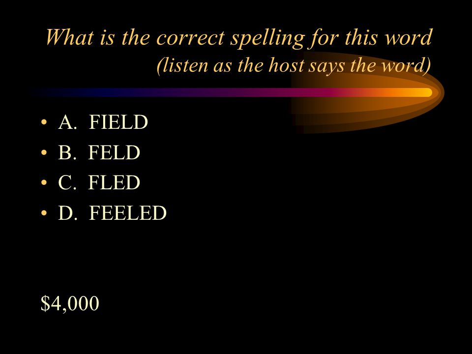 What is the correct spelling for this word (listen as the host says the word) D. niece