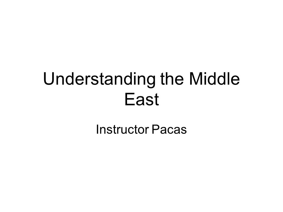 Understanding the Middle East Instructor Pacas