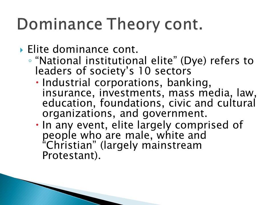  Elite dominance cont.