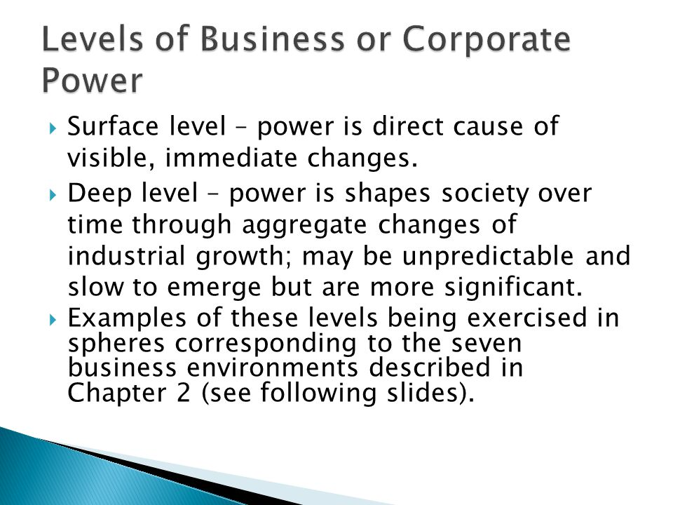  Surface level – power is direct cause of visible, immediate changes.