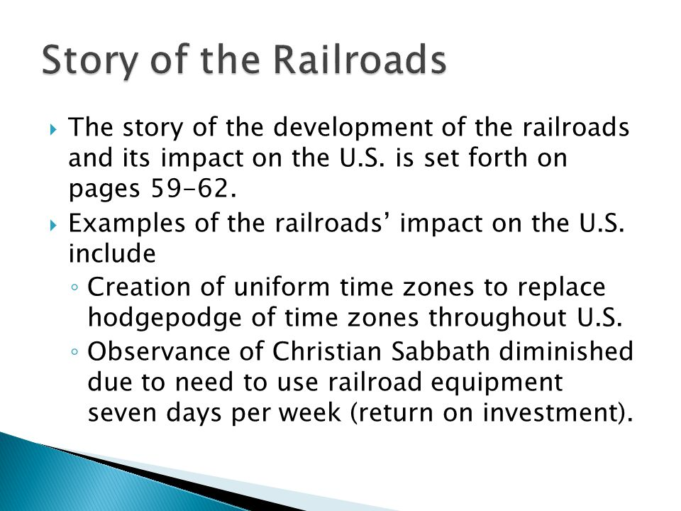  The story of the development of the railroads and its impact on the U.S.