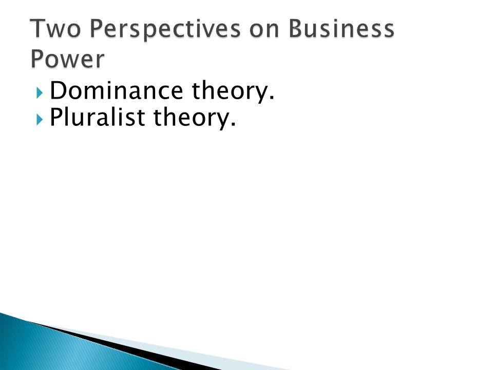  Dominance theory.  Pluralist theory.